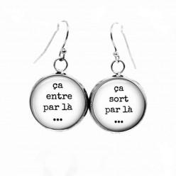 """Boucles d'oreilles pendantes Thème """"Ca entre par là, ça sort par là"""""""