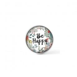 Cabochon / bouton pour bijoux interchangeables - thème Soyez heureux